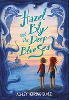 Hazel Bly and the Deep Blue Sea 0316535451 Book Cover
