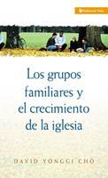 Grupos Familiares y el Crecimiento de la Iglesia 0829713468 Book Cover