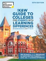 The K&w Guide to Colleges for Students with Learning Differences, 15th Edition: 325+ Schools with Programs or Services for Students with Adhd, Asd, or Learning Differences