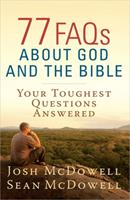 77 FAQs About God and the Bible (The McDowell Apologetics Library) 0736949240 Book Cover