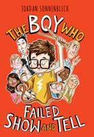 The Boy Who Failed Show and Tell 1338647237 Book Cover