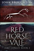 Red Horse Vale: Large Print Edition 1034188151 Book Cover