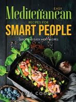 Easy Mediterranean Recipes for Smart People: Quick and Easy Meat Recipes 1008938041 Book Cover
