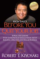 Rich Dad's Before You Quit Your Job: 10 Real-Life Lessons Every Entrepreneur Should Know About Building a Multimillion-Dollar Business (Rich Dad's (Paperback)) 0446696374 Book Cover