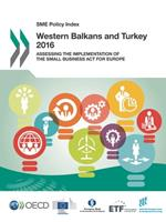 Sme Policy Index Sme Policy Index: Western Balkans and Turkey 2016: Assessing the Implementation of the Small Business ACT for Europe 9264254463 Book Cover
