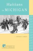 Haitians in Michigan 0870138812 Book Cover