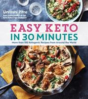 Easy Keto in 30 Minutes: More than 100 Ketogenic Recipes from Around the World Book Cover