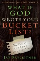 What If God Wrote Your Bucket List? 0736962700 Book Cover