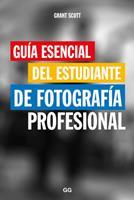 Guía esencial del estudiante de fotografía profesional 8425229464 Book Cover
