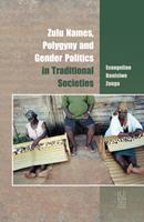 Zulu Names, Polygyny and Gender Politics in Traditional Societies 1869144708 Book Cover