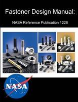 Fastener Design Manual: NASA Reference Publication 1228 1478352302 Book Cover
