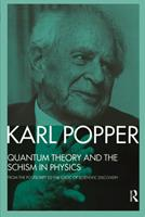 Quantum Theory and the Schism in Physics: From the Postscript to The Logic of Scientific Discovery 0847673898 Book Cover