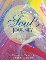 The Soul's Journey: A Journey of Love 1982259280 Book Cover