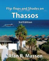 Flip-flops and Shades on Thassos 0993396283 Book Cover