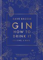 Gin: How to drink it 178472663X Book Cover