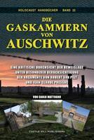 Die Gaskammern von Auschwitz: Eine kritische Durchsicht der Beweislage unter besonderer Ber�cksichtigung der Argumente von Robert van Pelt und Jean-Claude Pressac 1591480221 Book Cover