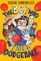 The Boy Who Failed Dodgeball 1338749609 Book Cover
