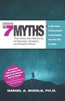 Debunking the Seven Myths that Deny the Historicity of Genesis, Creation, and Noah's Flood: A video-based training program to help students keep their faith in college 1690180110 Book Cover