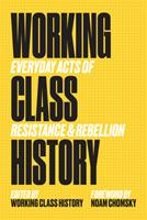 Working Class History: Everyday Acts of Resistance  Rebellion