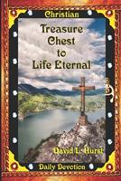 Treasure Chest to Life Eternal 1732175020 Book Cover