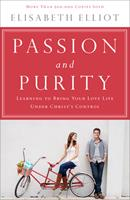 Passion and Purity: Learning to Bring Your Love Life Under Christ's Control 0800758188 Book Cover