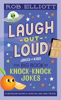 Laugh-Out-Loud: The Big Book of Knock-Knock Jokes 0063080664 Book Cover