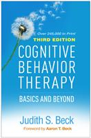 Cognitive Behavior Therapy, Third Edition: Basics and Beyond 1462544193 Book Cover