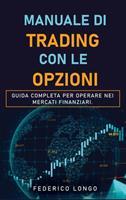 Manuale Di Trading Con Le Opzioni: Guida completa per operare nei mercati finanziari. 1802175717 Book Cover