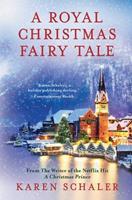 A Royal Christmas Fairy Tale: A heartfelt Christmas romance from writer of Netflix's A Christmas Prince 173476614X Book Cover