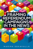 Framing Referendum Campaigns in the News 1526119897 Book Cover