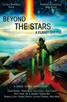 Beyond the Stars: A Planet Too Far: A Space Opera Anthology 1530630029 Book Cover
