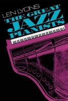 The Great Jazz Pianists: Speaking of Their Lives and Music (Da Capo Paperback) 0306803437 Book Cover