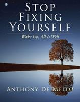 Stop Fixing Yourself: Wake Up, All Is Well 1582708363 Book Cover