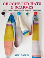Crocheted Hats and Scarves: 35 stylish and colorful crochet patterns 1782498400 Book Cover