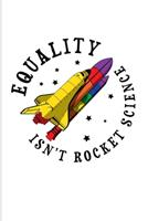 Equality Isn't Rocket Science: Rainbow Space Shuttle 2020 Planner Weekly & Monthly Pocket Calendar 6x9 Softcover Organizer For LGBTQ Rights & Pride Parade Fans 1695406362 Book Cover