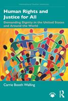 Human Rights and Justice for All: Demanding Dignity in the United States and Around the World 0367902125 Book Cover