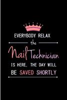 Everybody relax the nail technician is here. the day will be saved shortly: Nail Technician Notebook journal Diary Cute funny humorous blank lined notebook Gift for student school college ruled gradua 1676814086 Book Cover