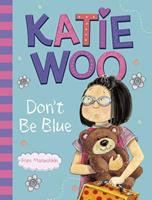 Katie Woo, Don't Be Blue 1404881018 Book Cover