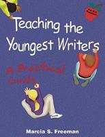 Teaching the Youngest Writers: A Practical Guide 0929895266 Book Cover