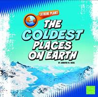 The Coldest Places on Earth 142963961X Book Cover