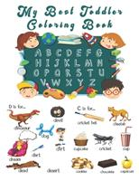 My Best Toddlers Coloring Book: An Activity Book for Toddlers and Preschool Kids to Learn the English Alphabet Letters from A to Z 1654508667 Book Cover