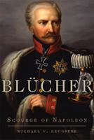Blücher: Scourge of Napoleon 0806144092 Book Cover