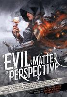 Evil is a Matter of Perspective: An Anthology of Antagonists 0648010570 Book Cover