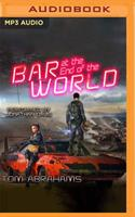 The Bar at the End of the World 1713538598 Book Cover