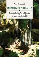 Moments of Mutuality: Rearticulating Social Justice in France and the Eu 8323333688 Book Cover
