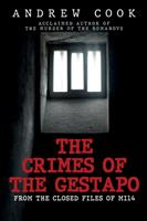 The Crimes of the Gestapo: From the Closed Files of MI14 1445698366 Book Cover