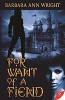 For Want of a Fiend 1602828733 Book Cover