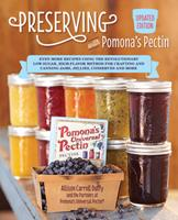 Preserving with Pomona's Pectin, Updated Edition: Even More Revolutionary Low-Sugar, High-Flavor Method for Crafting and Canning Jams, Jellies, and Conserves
