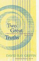 Two Great Truths: A New Synthesis of Scientific Naturalism and Christian Faith 0664227732 Book Cover
