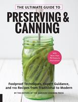 The Ultimate Guide to Preserving and Canning: Foolproof Techniques, Expert Guidance, and 125 Recipes from Traditional to Modern Book Cover